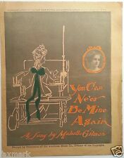 """""""You Can Ne'er Be Mine Again""""  1902 Sheet Music """"As Sung By Mabelle Gilman"""""""