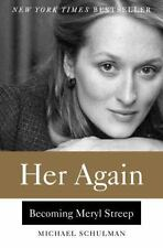 Her Again : Becoming Meryl Streep by Michael Schulman (2016, Hardcover)