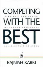 Competing with the Best: Strategic Management of Indian Companies in a Globalizi