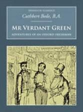 Mr Verdant Green: Adventures of an Oxford Freshman (Nonsuch Classics),Cuthbert B