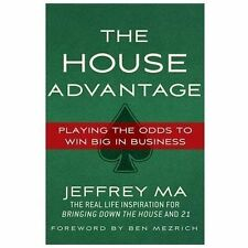 The House Advantage : Playing the Odds to Win Big in Business by Jeffrey Ma...