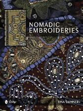 Nomadic Embroideries: India's Tribal Textile Art Skinner, Tina Books-Good Condit