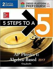 5 Steps to a 5 AP Physics 1 2017, Cross-Platform Prep Course by Greg Jacobs...