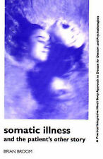 Somatic Illness and the Patient's Other Story by Brian Broom (Paperback, 1997)