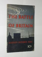The Battle Of Britain 8th Aug-31st Oct 1940. Canadian Issue Air Ministry Account