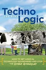 TechnoLogic : How to Set Logical Technology Boundaries and Stop the Zombie...