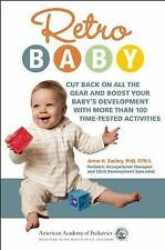 Retro Baby : Cut Back on All the Gear and Boost Your Baby's Development with...