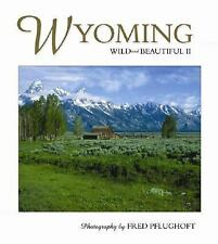 Wyoming Wild and Beautiful II, photography by Fred Pflughoft, Good Book