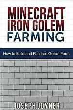 Minecraft Iron Golem Farming : How to Build and Run Iron Golem Farm by Joseph...