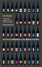 101 World Whiskies to Try Before You Die, Buxton, Ian