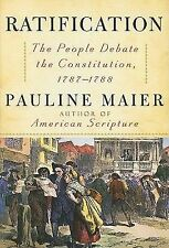 Ratification: The People Debate the Constitution, 1787-1788 - Maier, Pauline - G