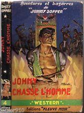 WESTERN n°4 ¤ JOHNY SOPPER ¤ JOHNY CHASSE L'HOMME ¤ 1952 fleuve noir