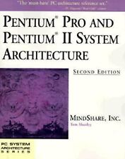 Pentium Pro and Pentium II System Architecture (2nd Edition) by MindShare  Inc.
