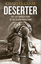 Deserter: The Last Untold Story of the Second World War Charles Glass FREE SHIP!