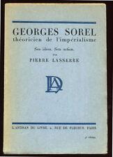 PIERRE LASSERRE, GEORGES SOREL, THÉORICIEN DE L'IMPÉRIALISME  1928