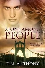 Alone among People by D. Anthony (2012, Paperback)