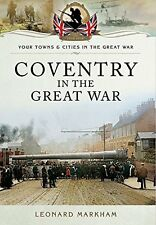 Coventry in the Great War by Leonard Markham (Paperback, 2014)