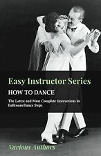 Easy Instructor Series - How to Dance - the Latest and Most Complete...
