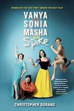 Vanya and Sonia and Masha and Spike by Christopher Durang (2013, Paperback)