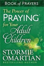 The Power of Praying® for Your Adult Children : Book of Prayers by Stormie...