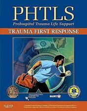 PHTLS Trauma First Response by NAEMT Staff and American College of Surgeons...