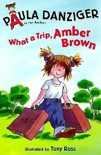 A Is for Amber Ser.: What a Trip, Amber Brown by Paula Danziger (2001,...