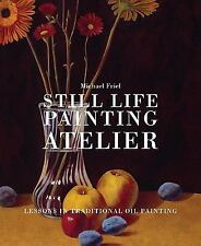 Still Life Painting Atelier: An Introduction to Oil Painting-ExLibrary