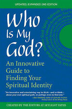 Who Is My God: An Innovative Guide to Finding Your Spiritual Identity,Editors of