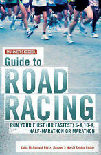 Runner's World  Guide to Road Racing: Run Your First (or Fastest) 5-K, 10-K,...