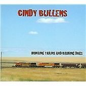 Cindy Bullens - Howling Trains and Barking Dogs (2010)