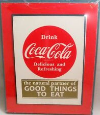 "DRINK COCA COLA  The Natural Partner of Good Things to Eat 9 3/4'x7 3/4""x1/2"""