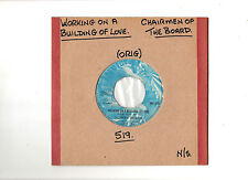 "N/SOUL.CHAIRMEN OF THE BOARD.WORKING ON A BUILDING OF LOVE.UK ORIG 7"".EX"