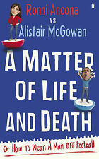 A Matter of Life and Death: Or How to Wean A Man off Football, Ancona, Ronni, Mc
