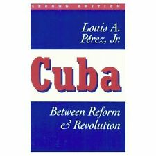 Cuba: Between Reform and Revolution (Latin American Histories)