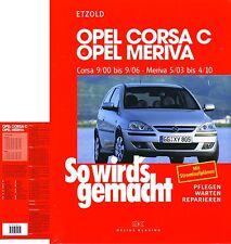 Opel Corsa C 2000-2006, Meriva 2003-2010 So wird´s gemacht Band 131 Wartungsbuch