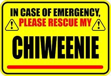 IN CASE OF EMERGENCY RESCUE MY CHIWEENIE SAVE DOG STICKER