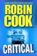 Critical by Robin Cook (2007, Hardcover)- MEDICAL THRILLER - 1st Edition