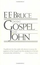 The Gospel of John : Introduction, Exposition, Notes by F. F. Bruce (1994,...