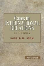Cases in International Relations by Donald M. Snow (2014, Paperback)