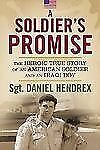 A Soldier's Promise: The Heroic True Story of an American Soldier and an Iraqi B