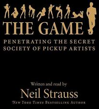 The Game : Penetrating the Secret Society of Pickup Artists by Neil Strauss...