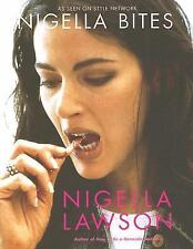 Nigella Bites: From Family Meals to Elegant Dinners -- Easy, Delectable Recipes