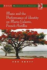 Music and the Performance of Identity on Marie-Galante, French Antilles (Soas Mu