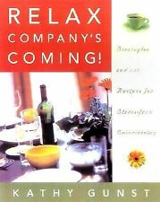 Relax, Company's Coming!: 150 Recipes for Stress-Free Entertaining, Gunst, Kathy