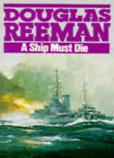 A Ship Must Die By Douglas Reeman. 9780099226000