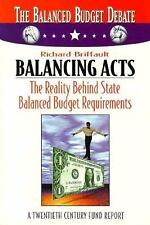 Balancing Acts: The Reality Behind State Balanced Budget Requirements (The Balan