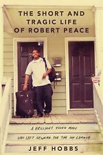 The Short and Tragic Life of Robert Peace: A Brilliant Young Man Who Left Newark