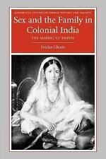 Sex and the Family in Colonial India: The Making of Empire Cambridge Studies in