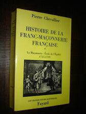 HISTOIRE DE LA FRANC-MAÇONNERIE FRANÇAISE - Tome 1 1725-1799 - P Chevallier 1980
