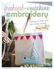 Freehand Machine Embroidery: Learning to draw with your sewing machine, Treffry,